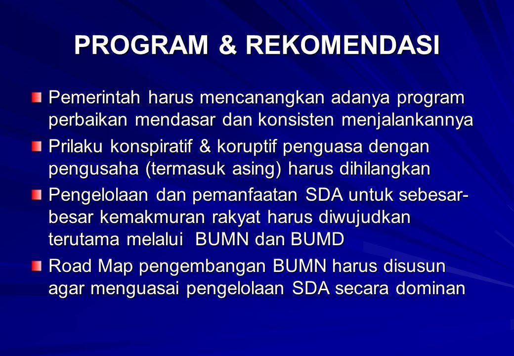PROGRAM & REKOMENDASI Pemerintah harus mencanangkan adanya program perbaikan mendasar dan konsisten menjalankannya.