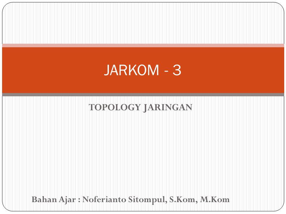 JARKOM - 3 TOPOLOGY JARINGAN
