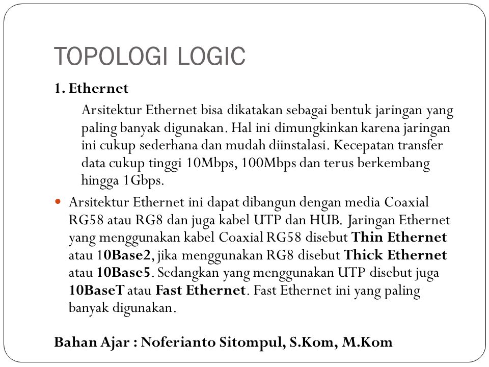 TOPOLOGI LOGIC 1. Ethernet