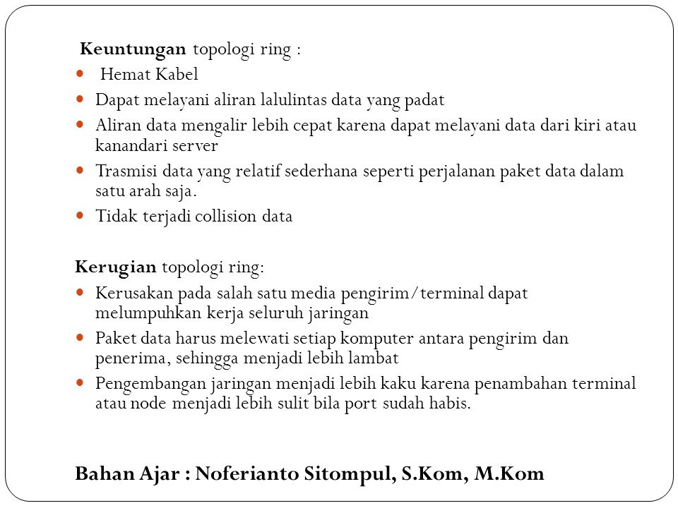 Keuntungan topologi ring :
