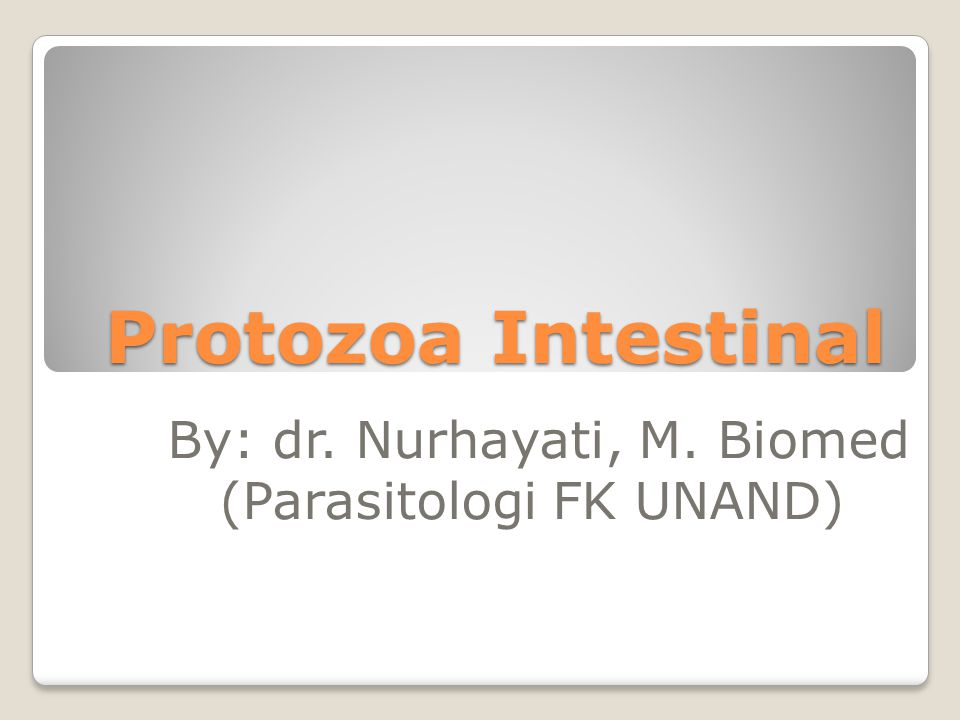 By: dr. Nurhayati, M. Biomed (Parasitologi FK UNAND)