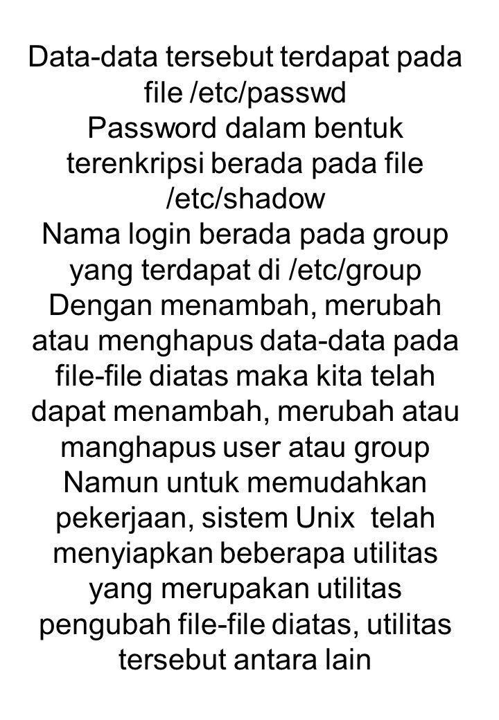 Data-data tersebut terdapat pada file /etc/passwd