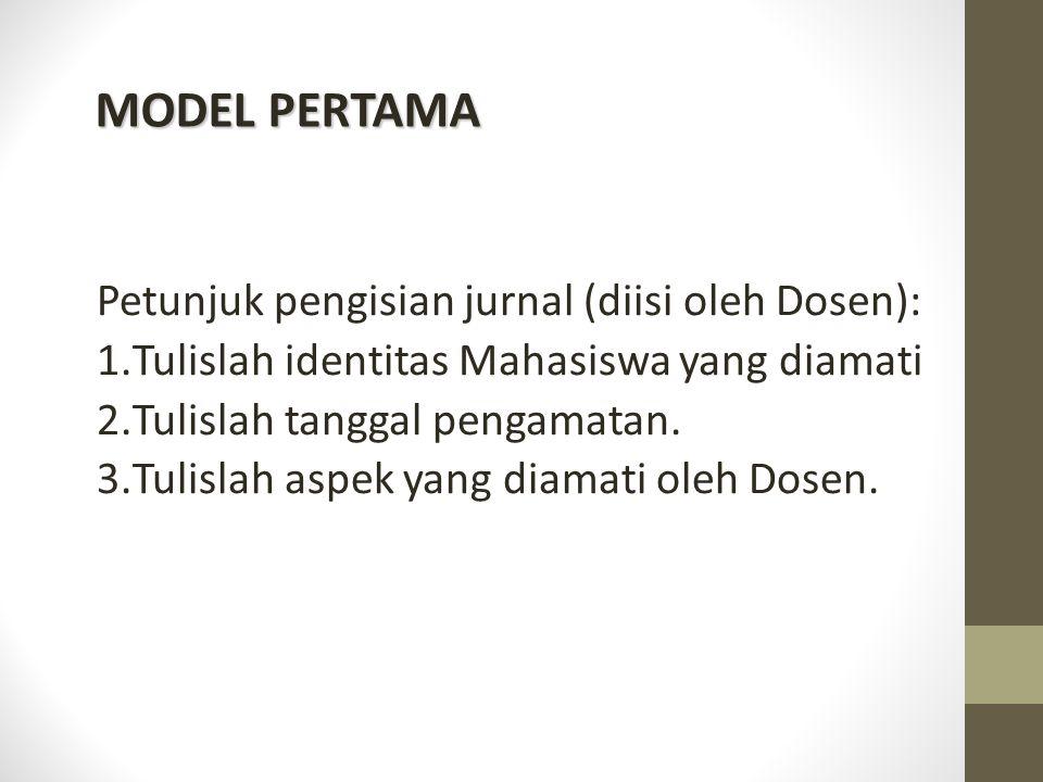 MODEL PERTAMA Petunjuk pengisian jurnal (diisi oleh Dosen):