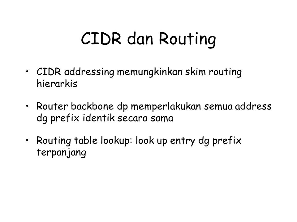CIDR dan Routing CIDR addressing memungkinkan skim routing hierarkis