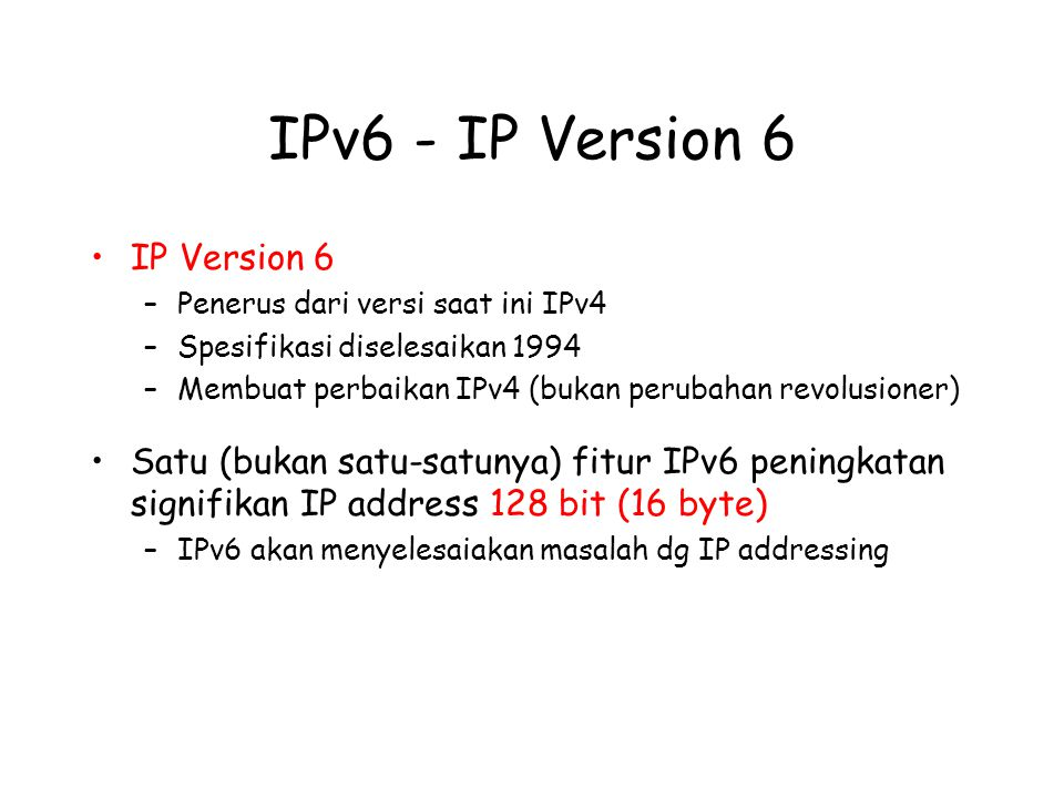 IPv6 - IP Version 6 IP Version 6