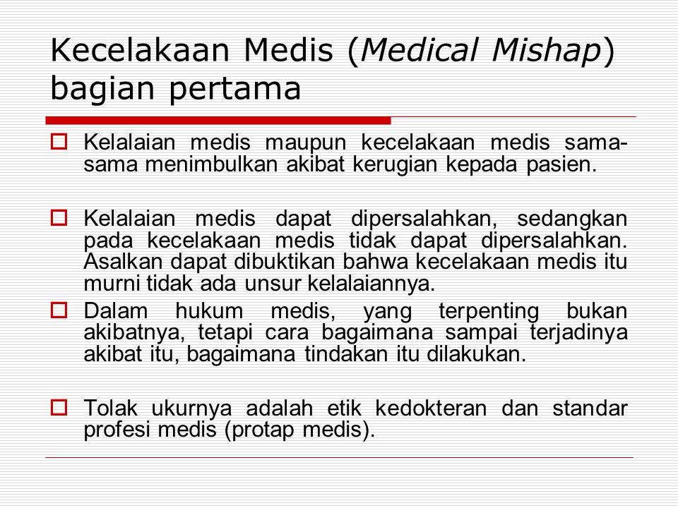 Kecelakaan Medis (Medical Mishap) bagian pertama