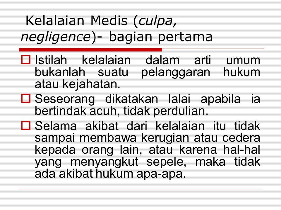 Kelalaian Medis (culpa, negligence)- bagian pertama