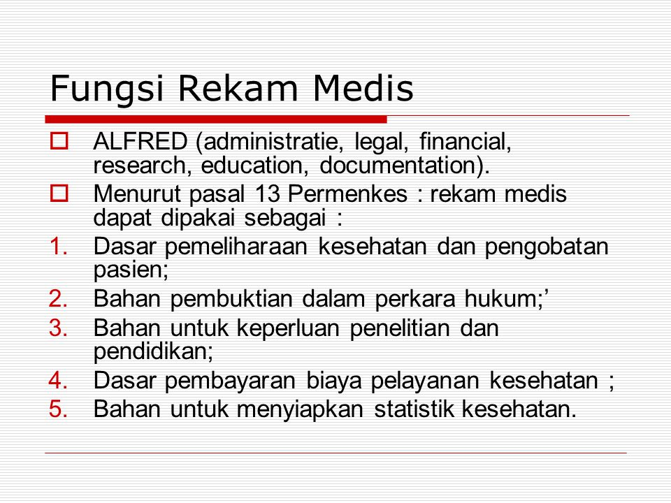 Fungsi Rekam Medis ALFRED (administratie, legal, financial, research, education, documentation).