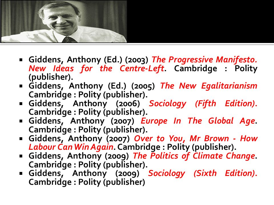 Giddens, Anthony (Ed. ) (2003) The Progressive Manifesto