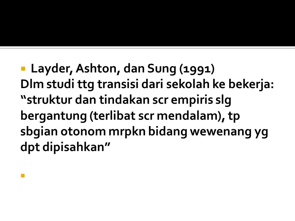 Layder, Ashton, dan Sung (1991)