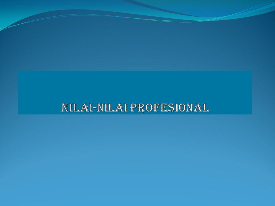 Nilai-Nilai Profesional