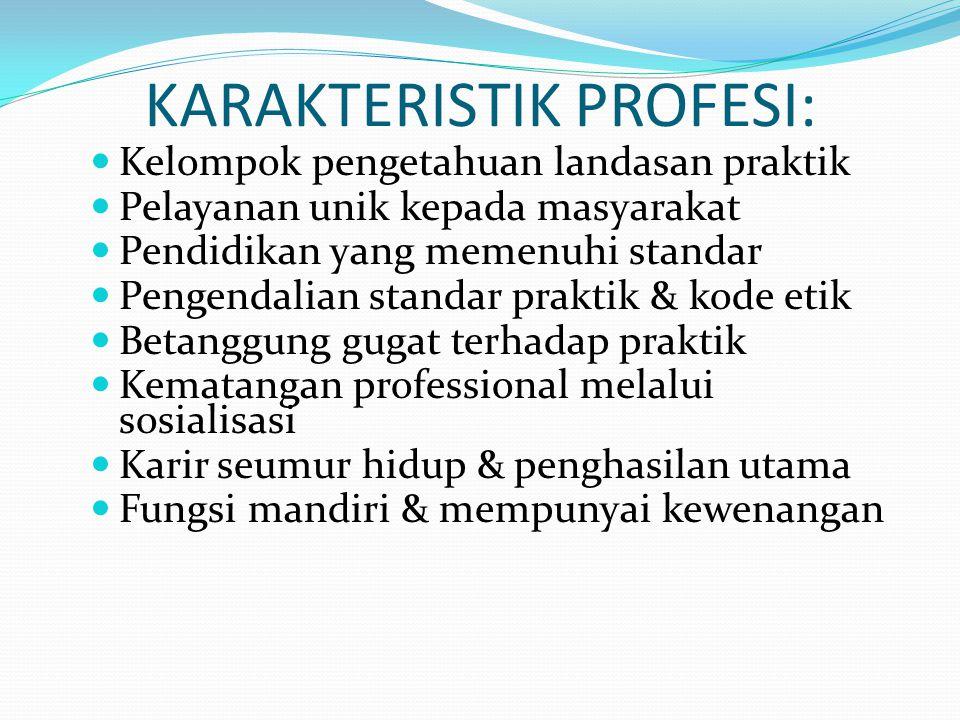 KARAKTERISTIK PROFESI:
