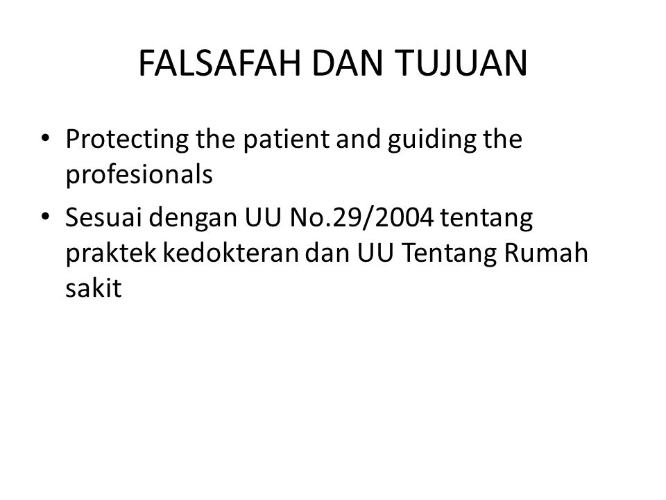FALSAFAH DAN TUJUAN Protecting the patient and guiding the profesionals.