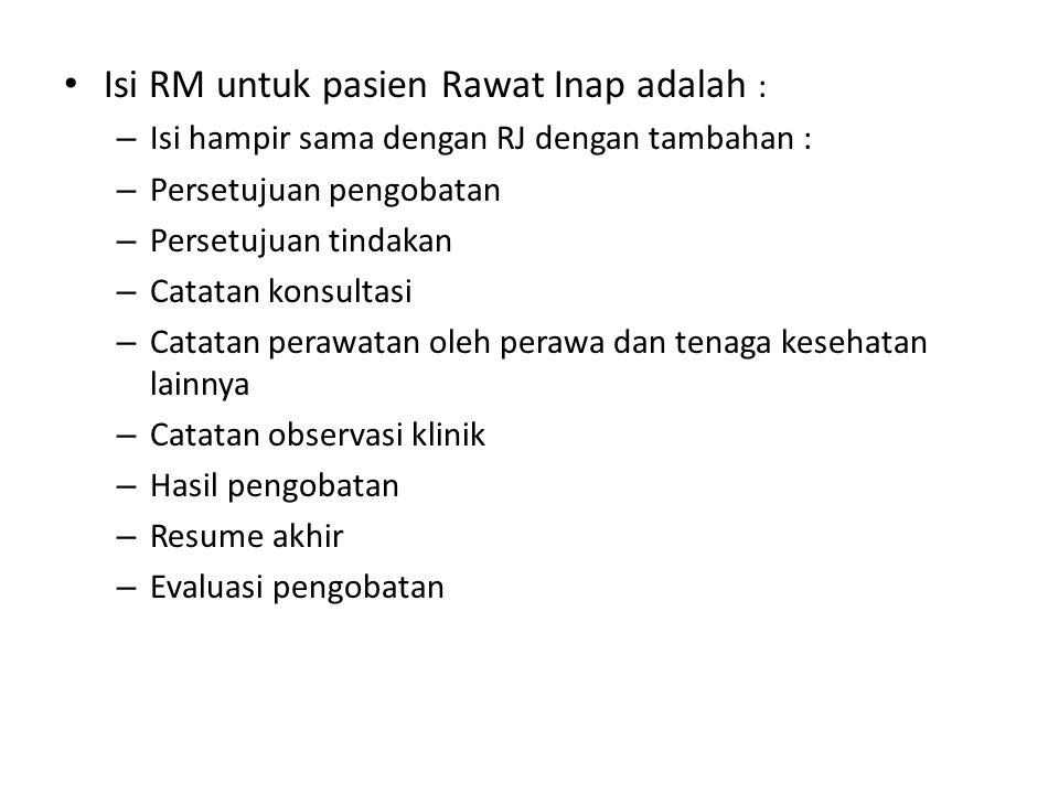 Isi RM untuk pasien Rawat Inap adalah :