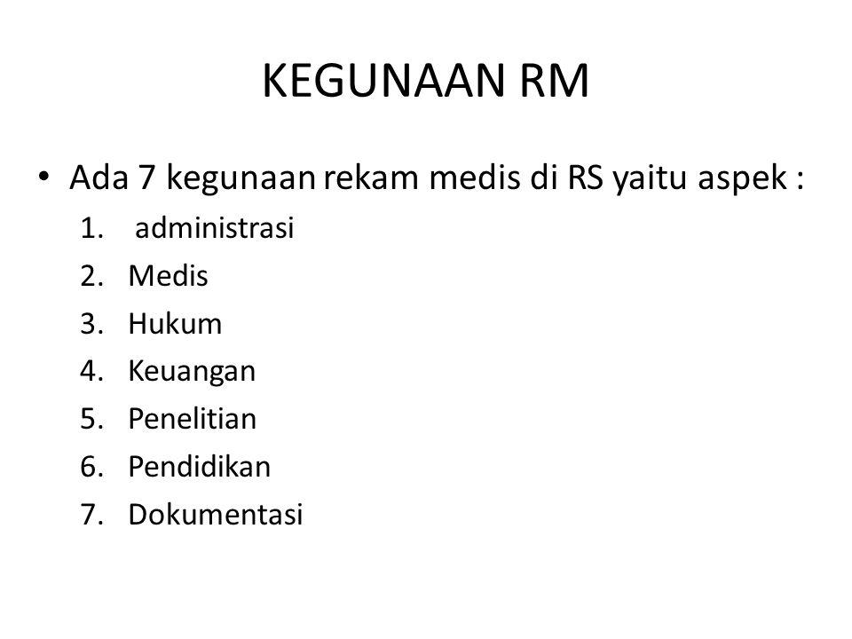 KEGUNAAN RM Ada 7 kegunaan rekam medis di RS yaitu aspek :