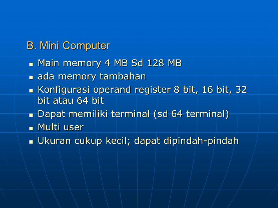 B. Mini Computer Main memory 4 MB Sd 128 MB ada memory tambahan