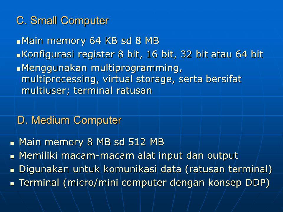 C. Small Computer D. Medium Computer Main memory 64 KB sd 8 MB