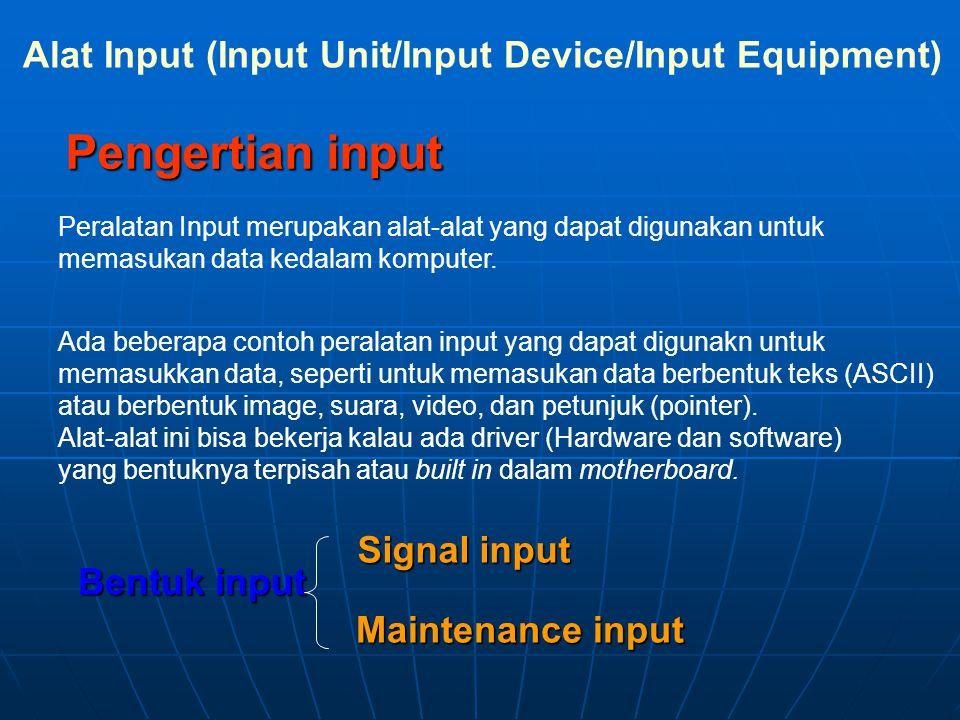 Pengertian input Alat Input (Input Unit/Input Device/Input Equipment)