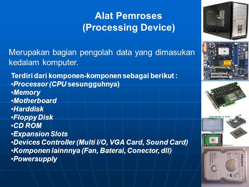 Alat Pemroses (Processing Device)