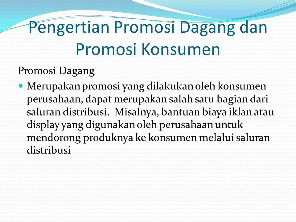 Pengertian Promosi Dagang dan Promosi Konsumen
