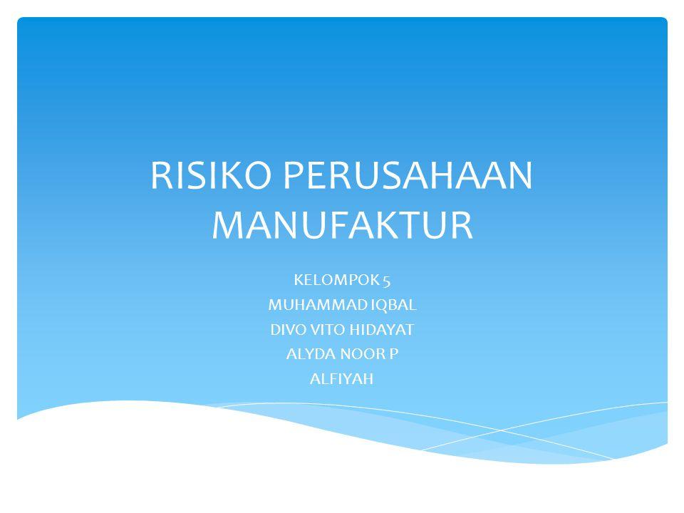 RISIKO PERUSAHAAN MANUFAKTUR