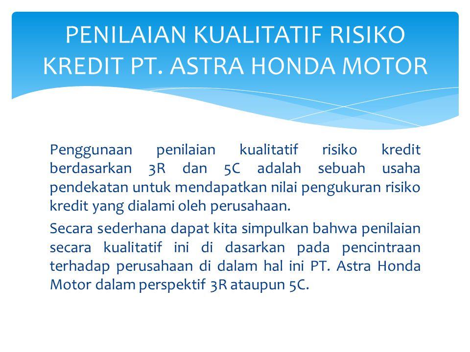 PENILAIAN KUALITATIF RISIKO KREDIT PT. ASTRA HONDA MOTOR