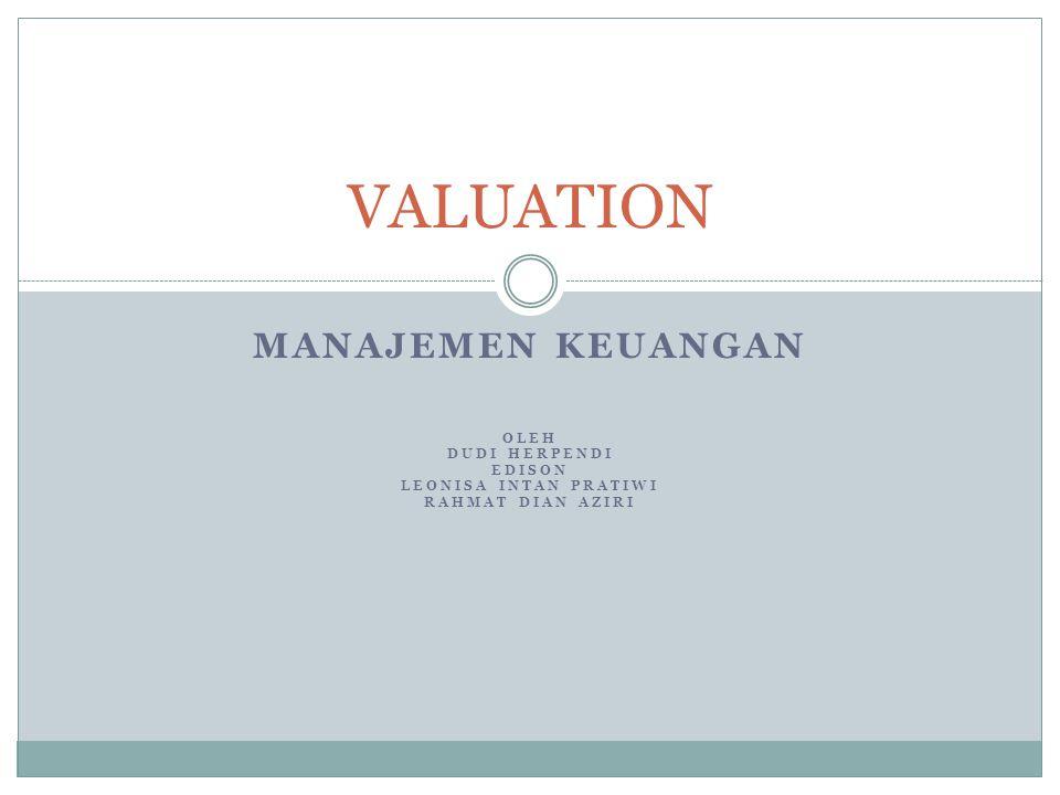 VALUATION MANAJEMEN KEUANGAN Oleh Dudi Herpendi Edison