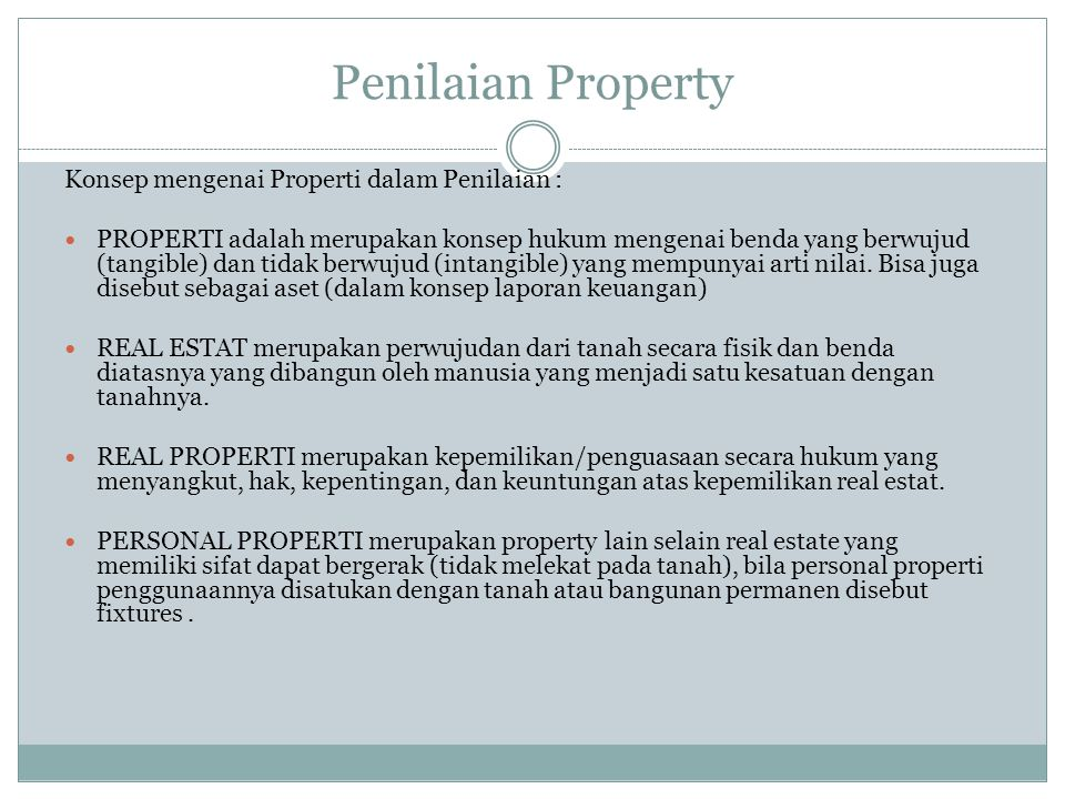Penilaian Property Konsep mengenai Properti dalam Penilaian :
