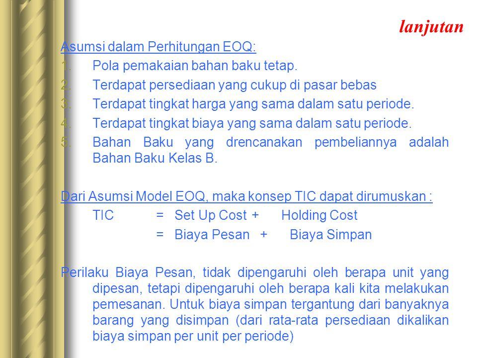 lanjutan Asumsi dalam Perhitungan EOQ: