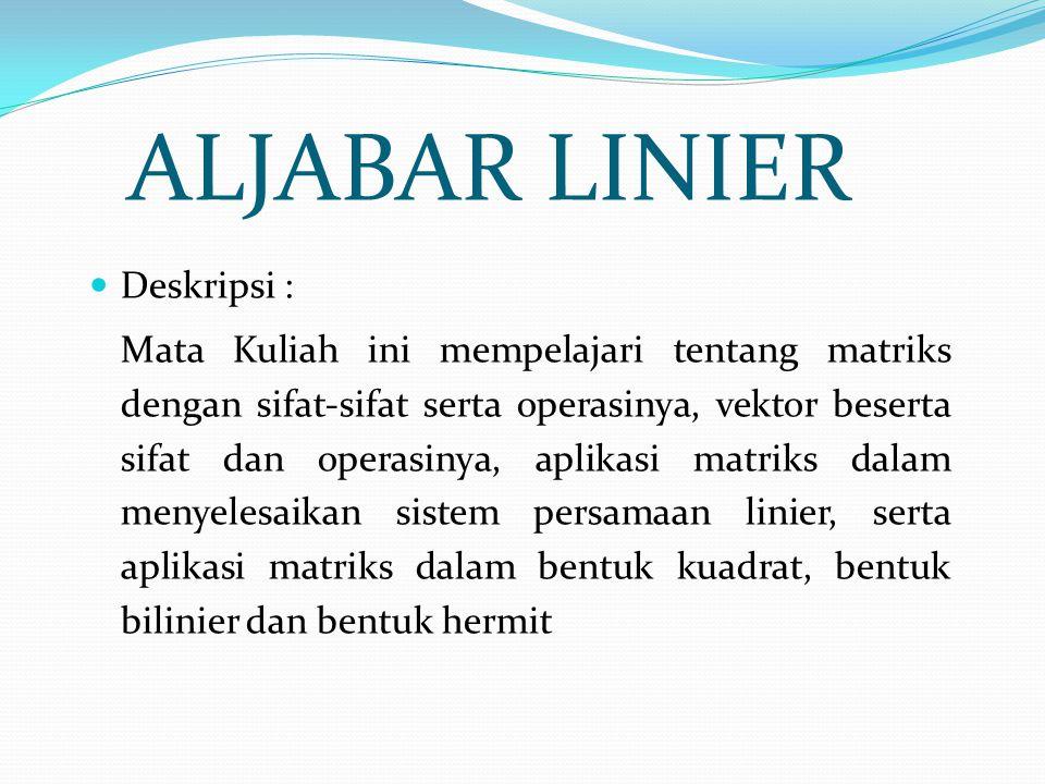 ALJABAR LINIER Deskripsi :