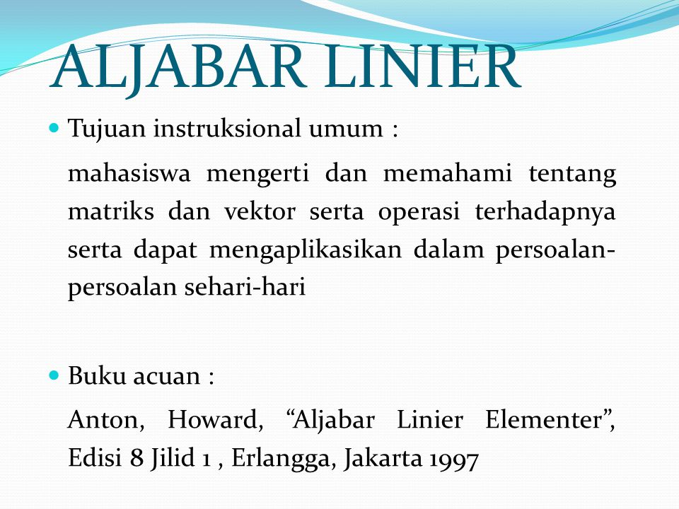 ALJABAR LINIER Tujuan instruksional umum :