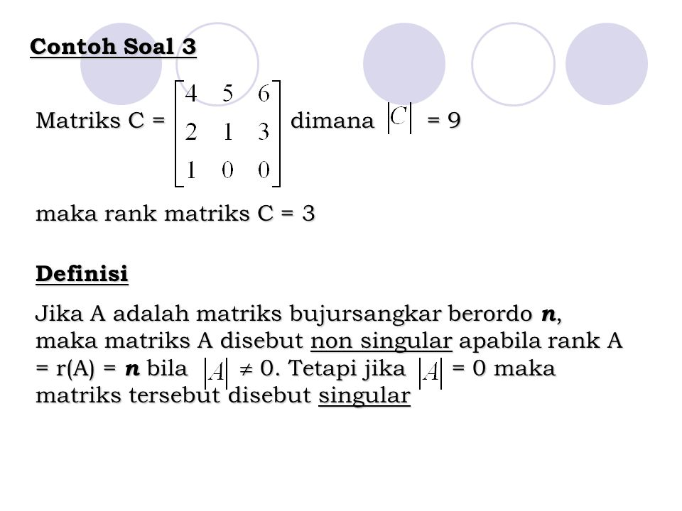 Contoh Soal 3 Matriks C = dimana = 9 maka rank matriks C = 3. Definisi.