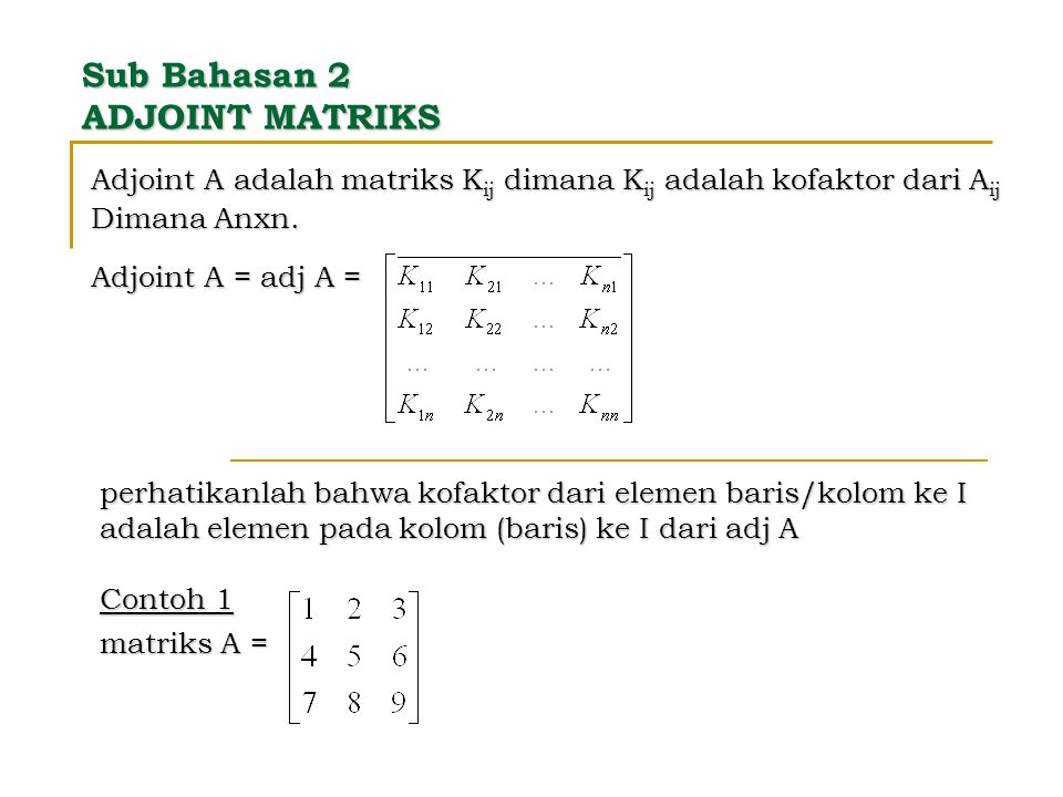 Sub Bahasan 2 ADJOINT MATRIKS