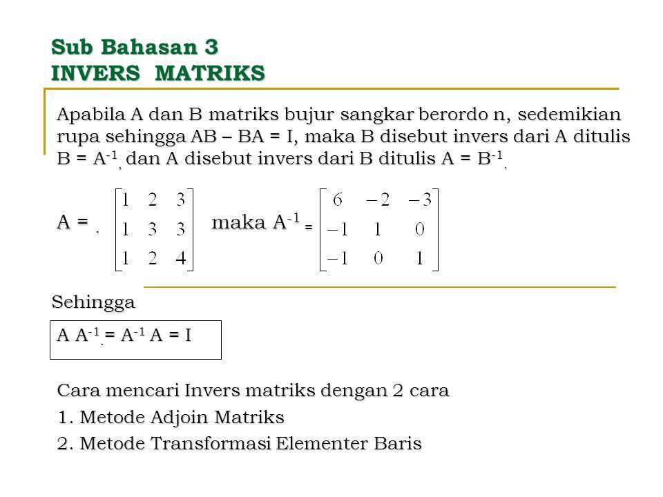 Sub Bahasan 3 INVERS MATRIKS