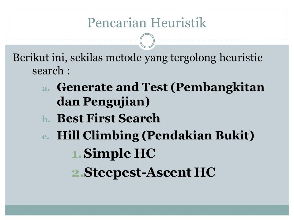 Pencarian Heuristik Simple HC Steepest-Ascent HC