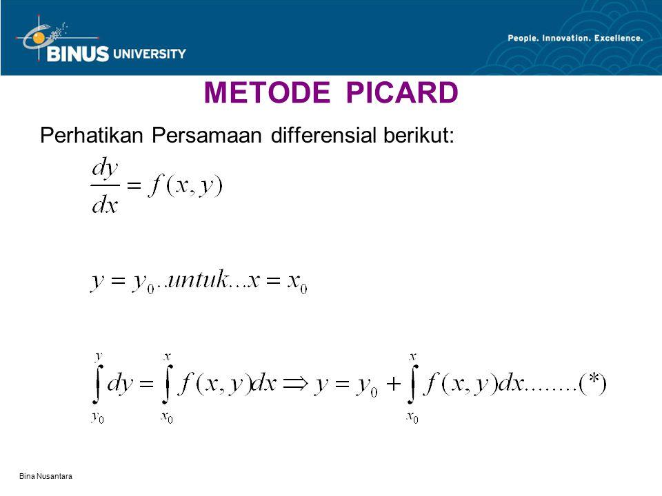 METODE PICARD Perhatikan Persamaan differensial berikut: