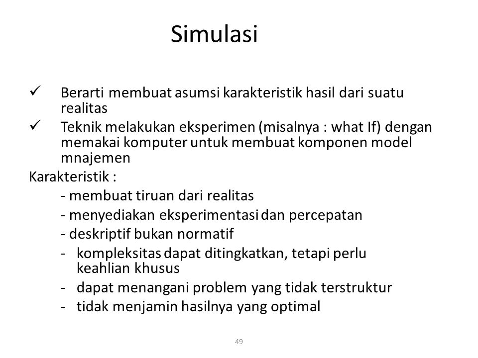 Simulasi Berarti membuat asumsi karakteristik hasil dari suatu realitas.