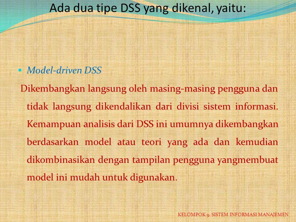 Ada dua tipe DSS yang dikenal, yaitu:
