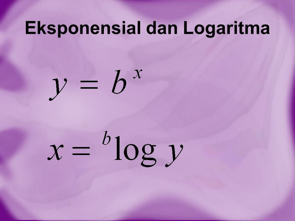 Eksponensial dan Logaritma