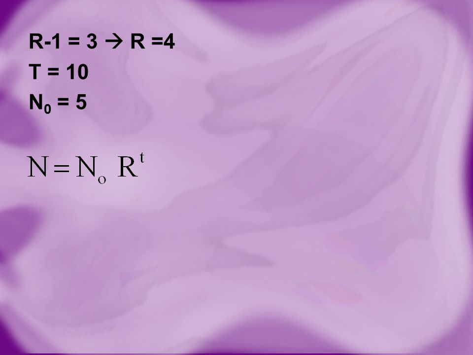 R-1 = 3  R =4 T = 10 N0 = 5
