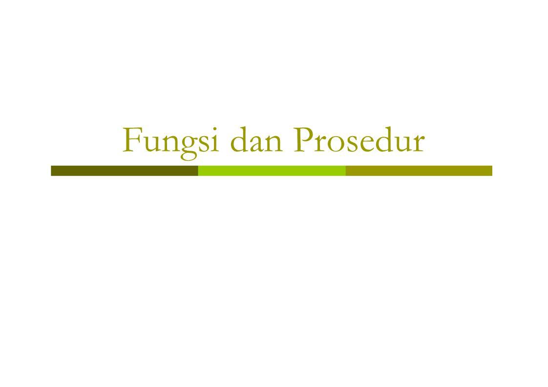 Fungsi dan Prosedur