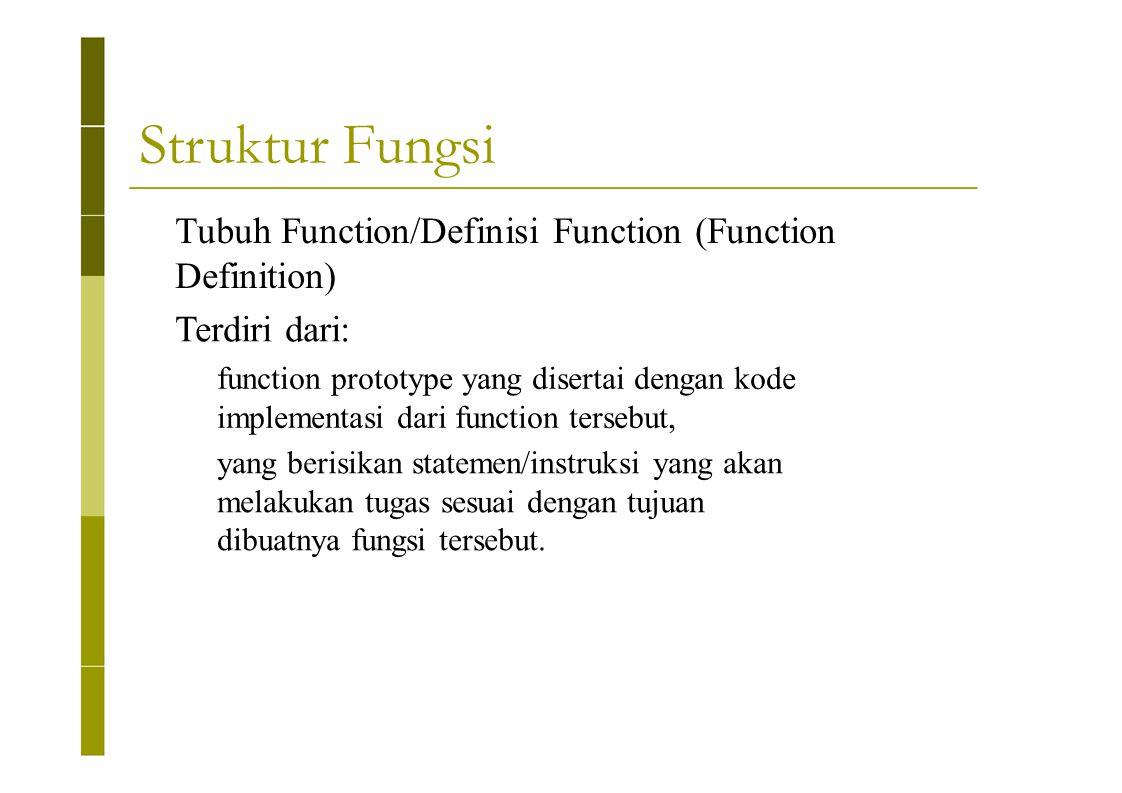 Struktur Fungsi Tubuh Function/Definisi Function (Function Definition)