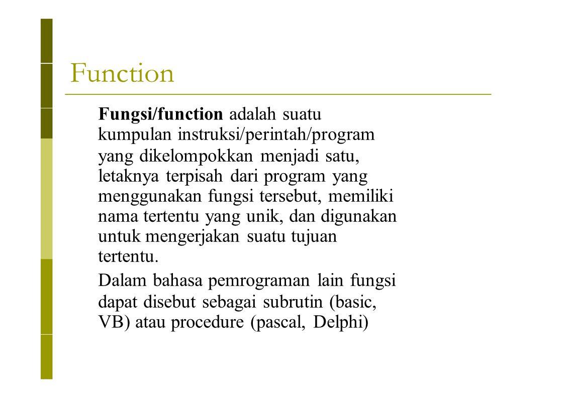 Function Fungsi/function adalah suatu