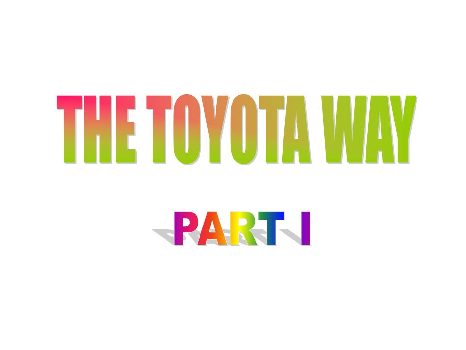 THE TOYOTA WAY PART I