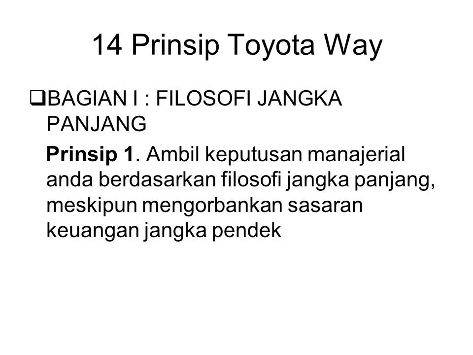 14 Prinsip Toyota Way BAGIAN I : FILOSOFI JANGKA PANJANG