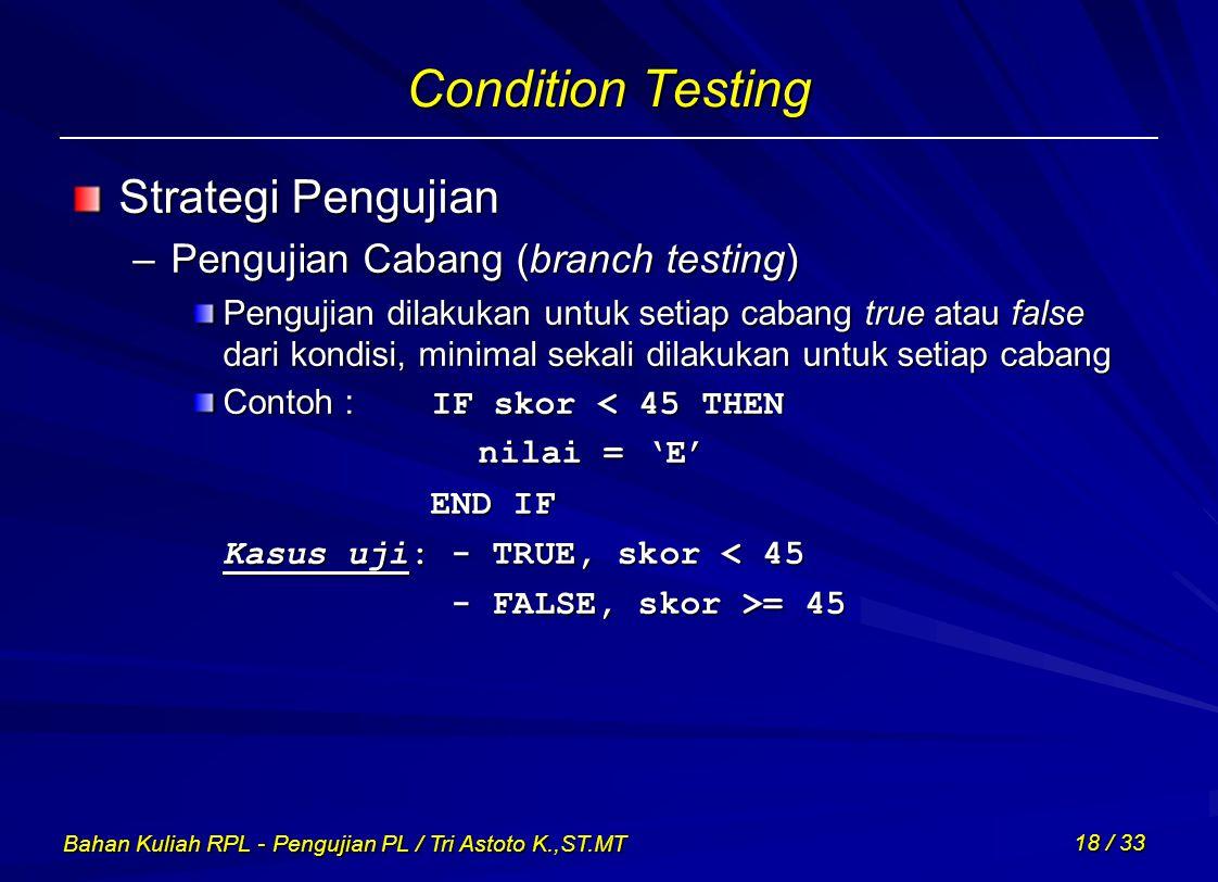 Condition Testing Strategi Pengujian Pengujian Cabang (branch testing)