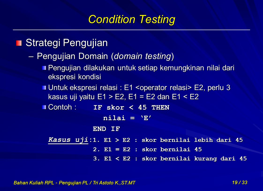 Condition Testing Strategi Pengujian Pengujian Domain (domain testing)