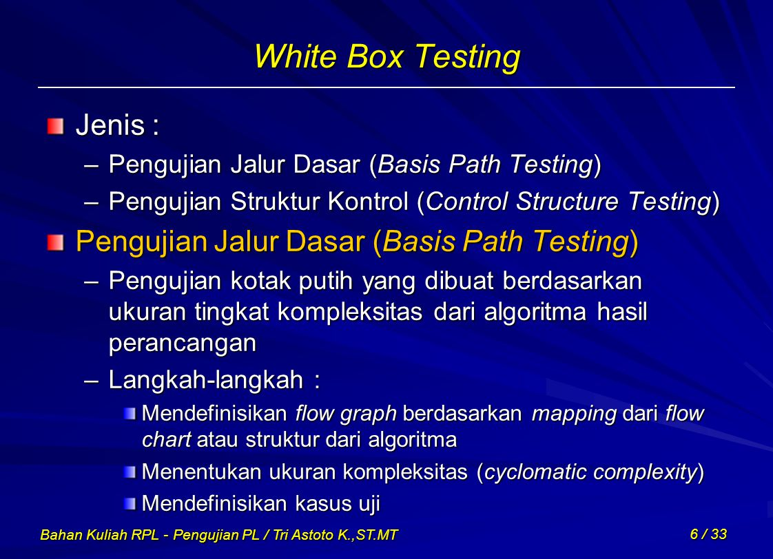 White Box Testing Jenis : Pengujian Jalur Dasar (Basis Path Testing)