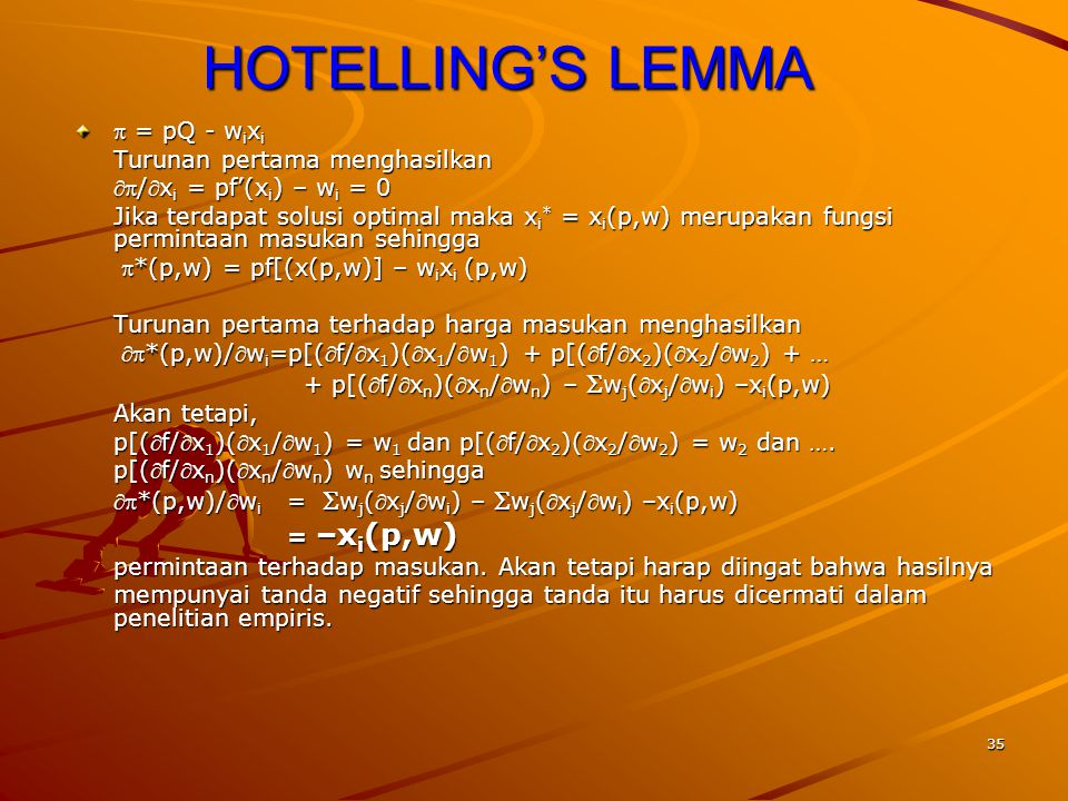 HOTELLING'S LEMMA  = pQ - wixi Turunan pertama menghasilkan