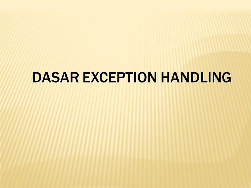 Dasar exception handling